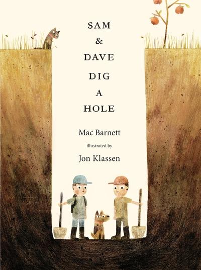 Sam and Dave Dig a Hole - Mac Barnett