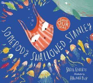 Somebody Swallowed Stanley - Sarah Roberts