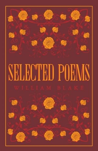 Selected Poetical Works: Blake - William Blake